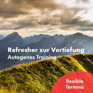 Autogenes Training Refresher zur Vertiefung Vertiefungskurs mit flexiblen Terminen
