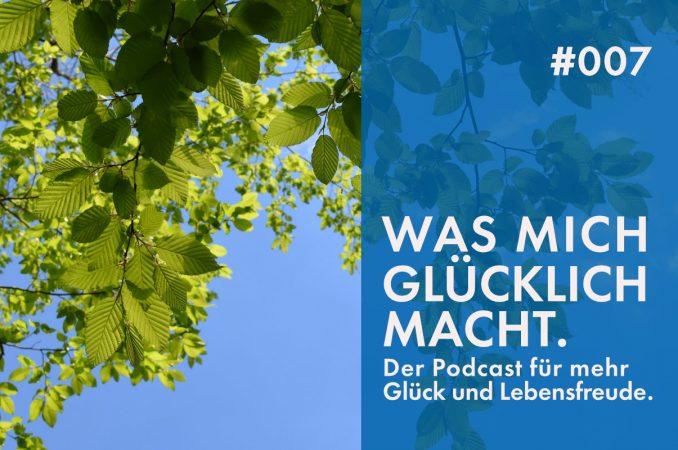 Podcast #007: Wie Forest Bathing den Glückspegel steigen lässt.