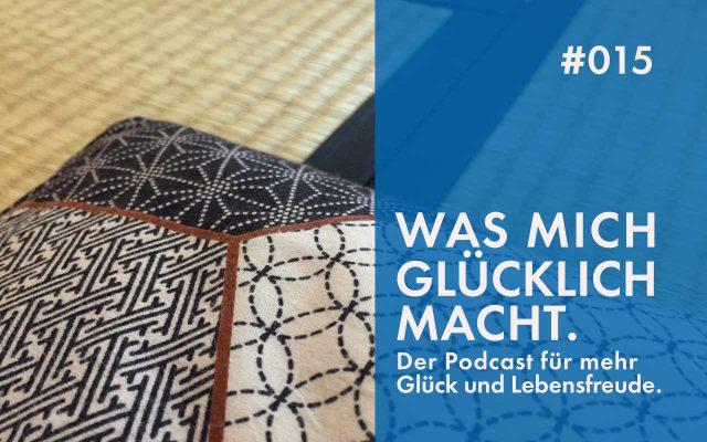 Podcast #015: Wie ich das Glück auf einer großen Kreuzung in Berlin gefunden habe.