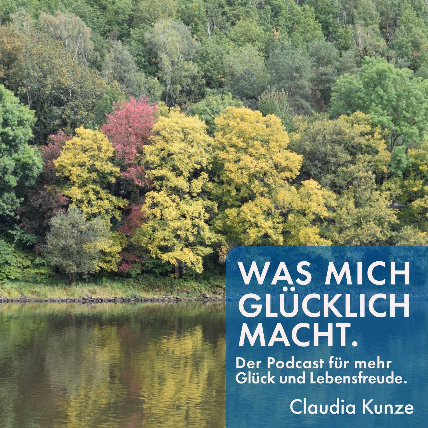 https://www.claudiakunze.de/wp-content/uploads/2020/12/002-Claudia-Kunze-Podcast-Was-mich-glu%CC%88cklich-macht.jpg
